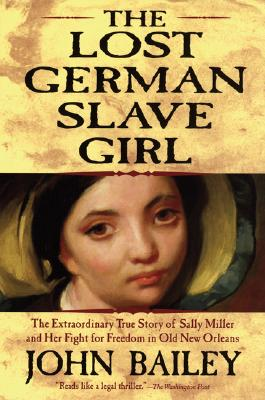 The Lost German Slave Girl By Bailey, John